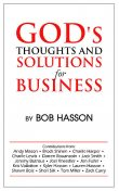 God's Thoughts and Solutions for Business, Jeremy Butrous, Shawn Bolz, Tom Miller, Kris Vallotton, Bob Hasson, Jack Smith, ANDY MASON, BROCK SHINEN, CHARLIE HARPER, CHARLIE LEWIS, DARREN ROUANZOIN, JOEL KNEEDLER, JON FULLER, KYLER HASSON, LAUREN HASSON, SHERI SILK, ZACK CURRY