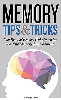 Memory Tips & Tricks, Calistoga Press