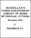 Macmillan's Three-and-Sixpenny Library of Books by Popular Authors December 1905, amp, Macmillan, Co