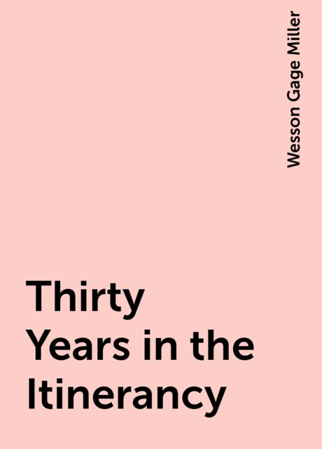 Thirty Years in the Itinerancy, Wesson Gage Miller