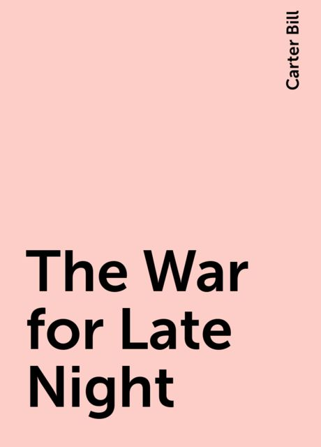The War for Late Night, Carter Bill