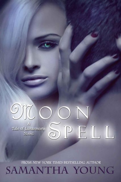 Moon Spell (The Tale of Lunarmorte #1), Samantha Young