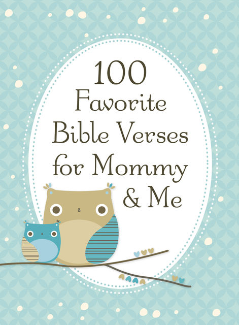 100 Favorite Bible Verses for Mommy and Me, Jack Countryman