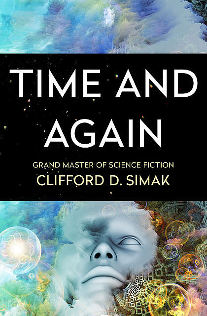 Time and Again, Clifford Simak