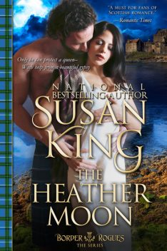 The Heather Moon (The Border Rogues Series, Book 3), Susan King