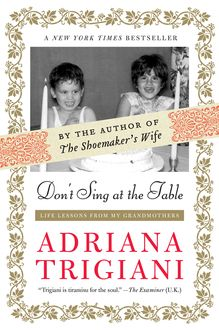 Don't Sing at the Table, Adriana Trigiani