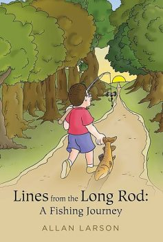 Lines from the Long Rod, Allan Larson