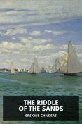 The Riddle of the Sands, Erskine Childers