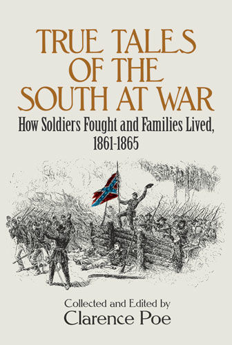 True Tales of the South at War, Clarence Poe
