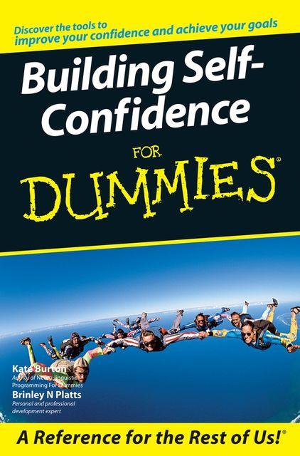 Building Self-Confidence for Dummies, Kate Burton, Brinley Platts