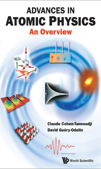 Advances in Atomic Physics, Claude Cohen-Tannoudji, David Guéry-Odelin