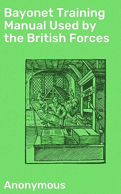 Bayonet Training Manual Used by the British Forces,