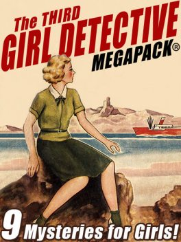The Third Girl Detective MEGAPACK, Alice B.Emerson, Roy Snell, Helen Wells, Margaret Sutton