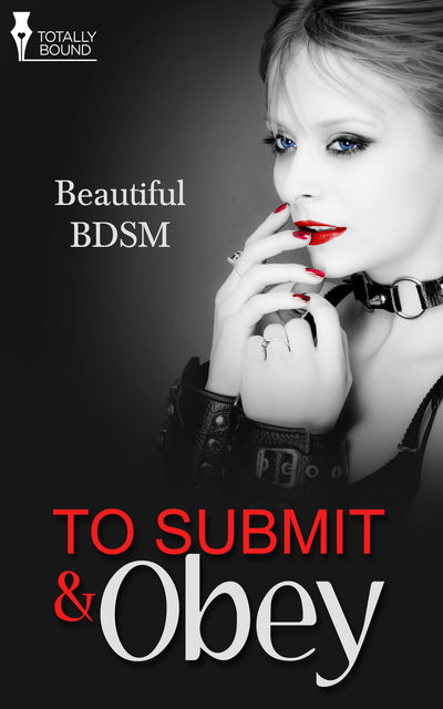 To Submit and Obey, Lily Harlem, Sierra Cartwright, Justine Elyot, Natalie Dae, Ashe Barker, Marie Haynes