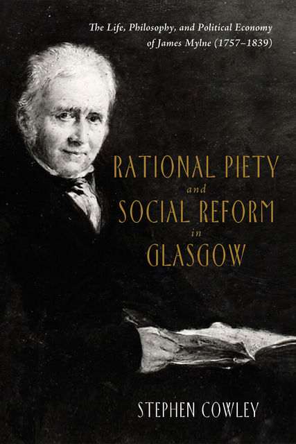 Rational Piety and Social Reform in Glasgow, Stephen Cowley