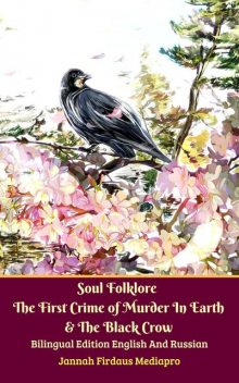 Soul Folklore The First Crime of Murder In Earth & The Black Crow Bilingual Edition English And Russian, Jannah Firdaus Mediapro