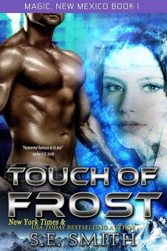 Touch of Frost: Magic, New Mexico Book 1, S.E.Smith