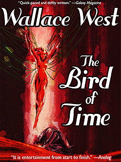 The Bird of Time, Wallace West