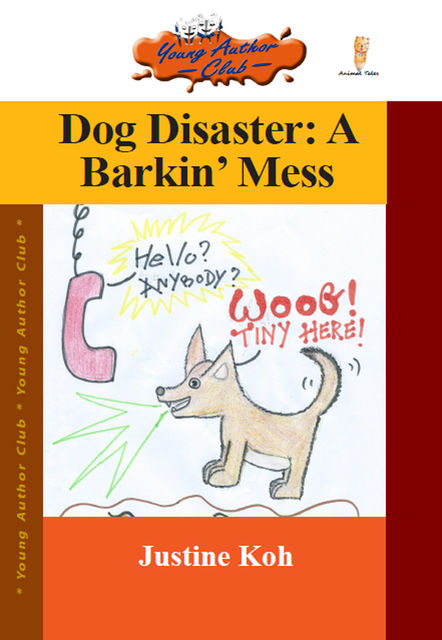 Dog Disaster: A Barkin' Mess, Justine Koh