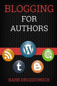 Blogging for Authors, Barb Drozdowich