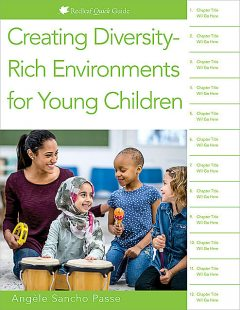 Creating Diversity-Rich Environments for Young Children, Angèle Sancho Passe