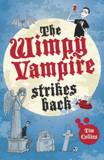 The Wimpy Vampire Strikes Back, Tim Collins