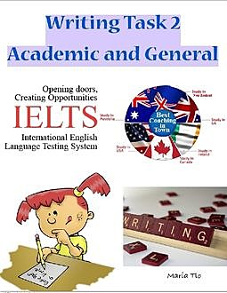 Ielts Writing Task 2: Academic and General, Maria Tlo
