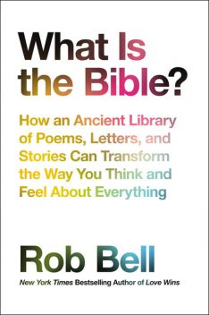 What Is the Bible, Rob Bell