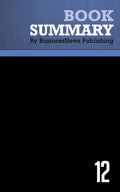 Summary: 12 – Rodd Wagner and James Harter, BusinessNews Publishing