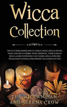 Wicca Collection, Serena Crow, The Wiccan Man