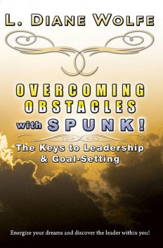 Overcoming Obstacles With SPUNK, L. Diane Wolfe