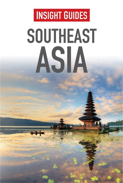 Insight Guides: Southeast Asia, Insight Guides