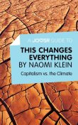 A Joosr Guide to This Changes Everything by Naomi Klein, Joosr