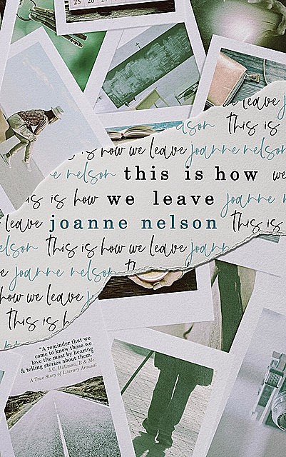 This is How We Leave, JoAnne Nelson