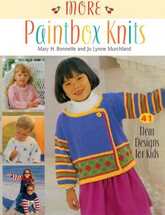 More Paintbox Knits, Jo Lynne Murchland, Mary H.Bonnette