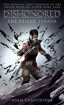 Dishonored: The Veiled Terror, Adam Christopher