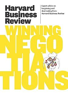 Harvard Business Review on Winning Negotiations, Harvard Review