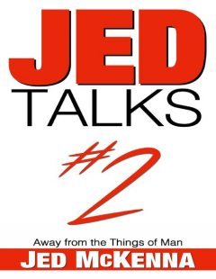 Jed Talks #2: Away from the Things of Man, Jed McKenna