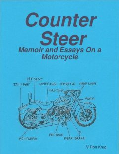 Counter Steer: Memoir and Essays On a Motorcycle, V Ron Krug