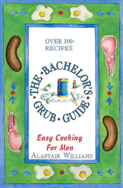 The Bachelor's Grub Guide, Alastair Williams