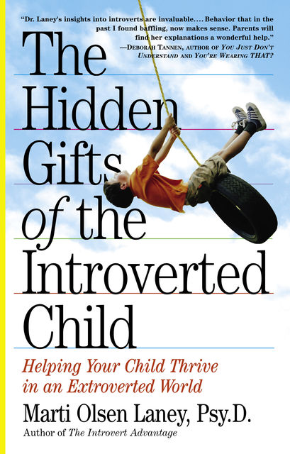 The Hidden Gifts of the Introverted Child, Marti Olsen Laney