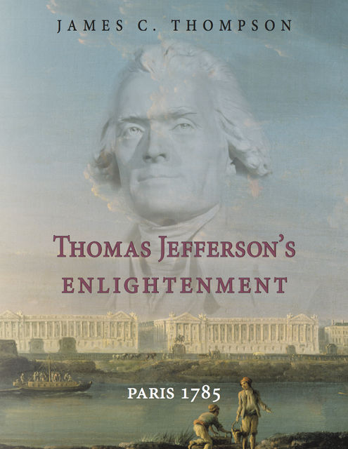 Thomas Jefferson's Enlightenment, James Thompson
