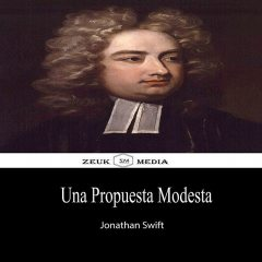 Una Propuesta Modesta, Jonathan Swift, Zeuk Media