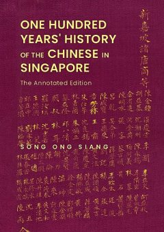 One Hundred Years' History of the Chinese in Singapore, Ong Siang Song