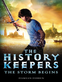 History Keepers 1: The Storm Begins, Damian Dibben