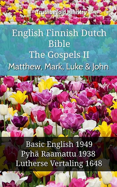 English Finnish Dutch Bible – The Gospels – Matthew, Mark, Luke & John, TruthBeTold Ministry