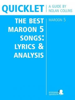 Quicklet on The Best Maroon 5 Songs: Lyrics and Analysis, Nolan Collins