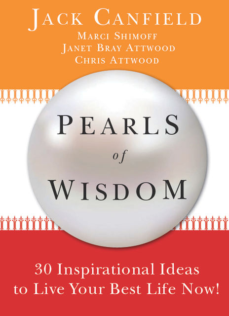 Pearls of Wisdom, Jack Canfield, Chris Attwood, Marci Schimoff