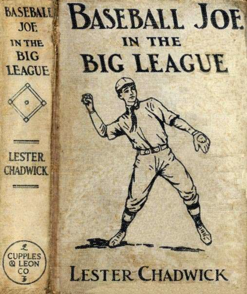 Baseball Joe in the Big League / or, A Young Pitcher's Hardest Struggles, Lester Chadwick