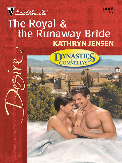 The Royal & the Runaway Bride (Mills & Boon Desire) (Dynasties: The Connellys – Book 7), Kathryn Jensen